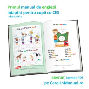 Manualul adaptat de ENGLEZĂ pentru clasa a IV-a - pentru copii cu CES (dizabilitate cognitivă, deficiențe de vedere, dislexie etc)