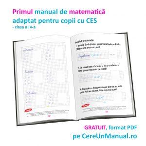 Manualul adaptat de MATEMATICĂ pentru clasa a IV-a - pentru copii cu CES (dizabilitate cognitivă, deficiențe de vedere, dislexie etc)
